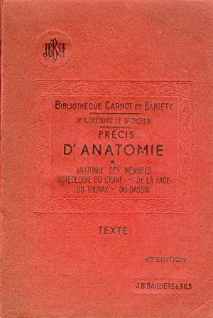 Précis d'Anatomie: Anatomie des Membres, Ostéologie du: Dr Grégoire, Dr