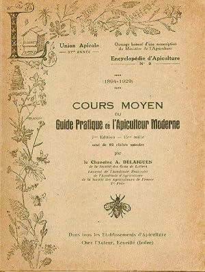 Cours Moyen Ou Guide Pratique de l'Apiculteur: Delaigues (A.)