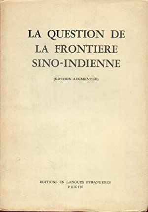 LA QUESTION DE LA FRONTIERE SINO-INDIENNE