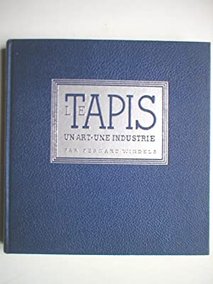 LE TAPIS Un Art - Une Industrie: WINDELS (Fernand)