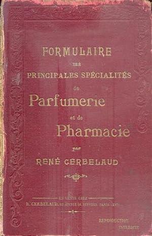 FORMULAIRE DES PRINCIPALES SPECIALITES DE PARFUMERIE ET DE PHARMACIE: CERBELAUD (René)