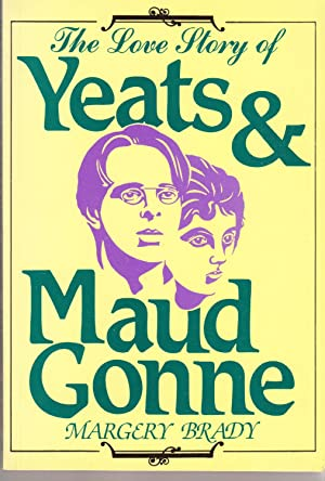 The Love Story of Yeats and Maud: Brady, Margery