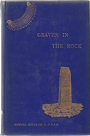 Graven in the Rock; or, The Historical Accuracy of tThe Bible confirmed, by Reference to the ...