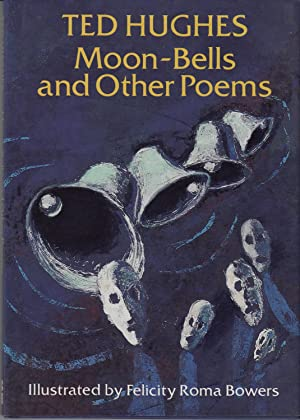 Moon Bells and Other Poems: Hughes, Ted (illus.