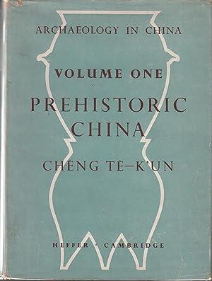 Archaeology in China, Volume 1: Prehistoric China: Cheng Te-Kun