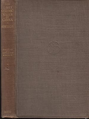 The Early Ceramic Wares of China: Popular and abridged edition .: Hetherington, A. L.