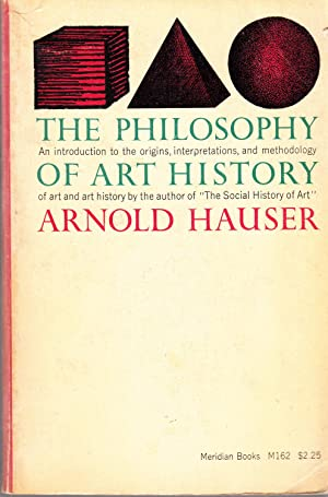 The Philosophy of Art History: Hauser, Arnold