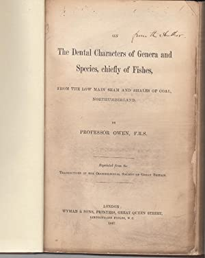On the Dental Characters of Genera and Species chiefly of Fishes, from the low main seam and shales...