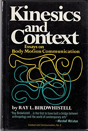 Kinesics and Context: Essays on Body Motion: Birdwhistell, Ray