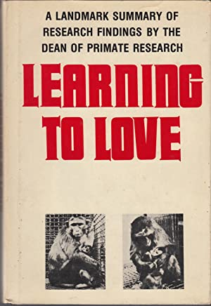 Learning to Love: Harlow, Harry F.