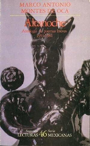 Altanoche: Antologia de poemas breves (Lecturas mexicanas): Marco Antonio Montes