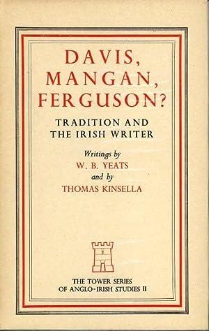 Davis, Mangan, Ferguson: Tradition & the Irish: Thomas Kinsella; W.