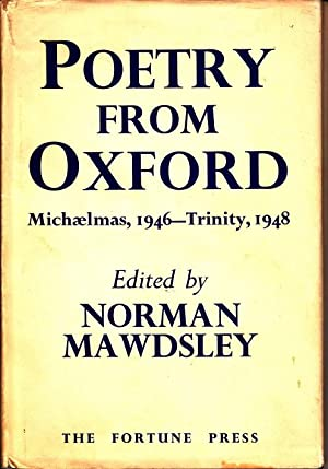 Poetry from Oxford, Michaelmas 1946 - Trinity, 1948: Adams, Richard (contrib.); ed. Norman Mawdsley