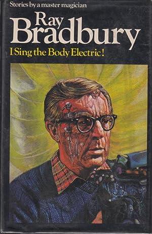 I Sing the Body Electric!: Bradbury, Ray