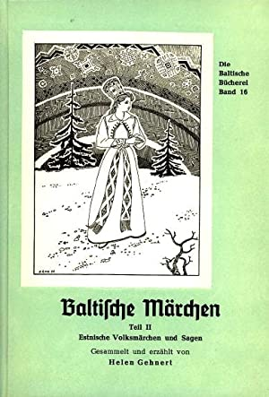 Baltische Märchen, Teil II: Estnische Volksmärchen und Sagen: Helen Gehnert (ed.)