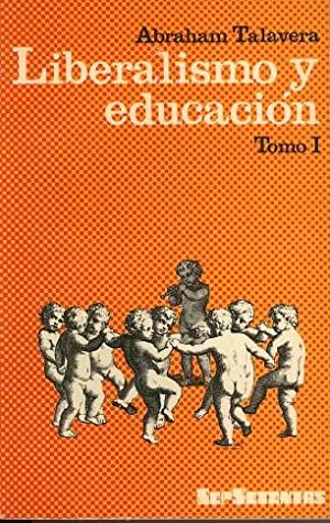 Liberalismo y educación, Tomo 1: Surgimiento de la conciencia educativa: Abraham Talavera