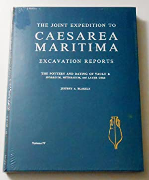 The Joint Expedition To Caesarea Maritima Excavation Reports Volume IV, The Pottery And Dating Of...