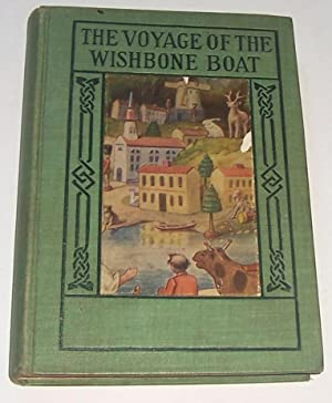 The Voyage Of The Wishbone Boat; The Wishbone Boat: Alice C.D.Riley
