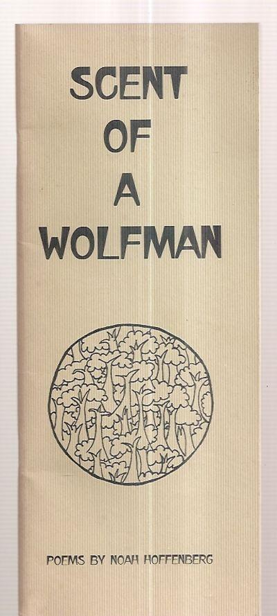 SCENT OF A WOLFMAN: POEMS BY NOAH HOFFENBERG
