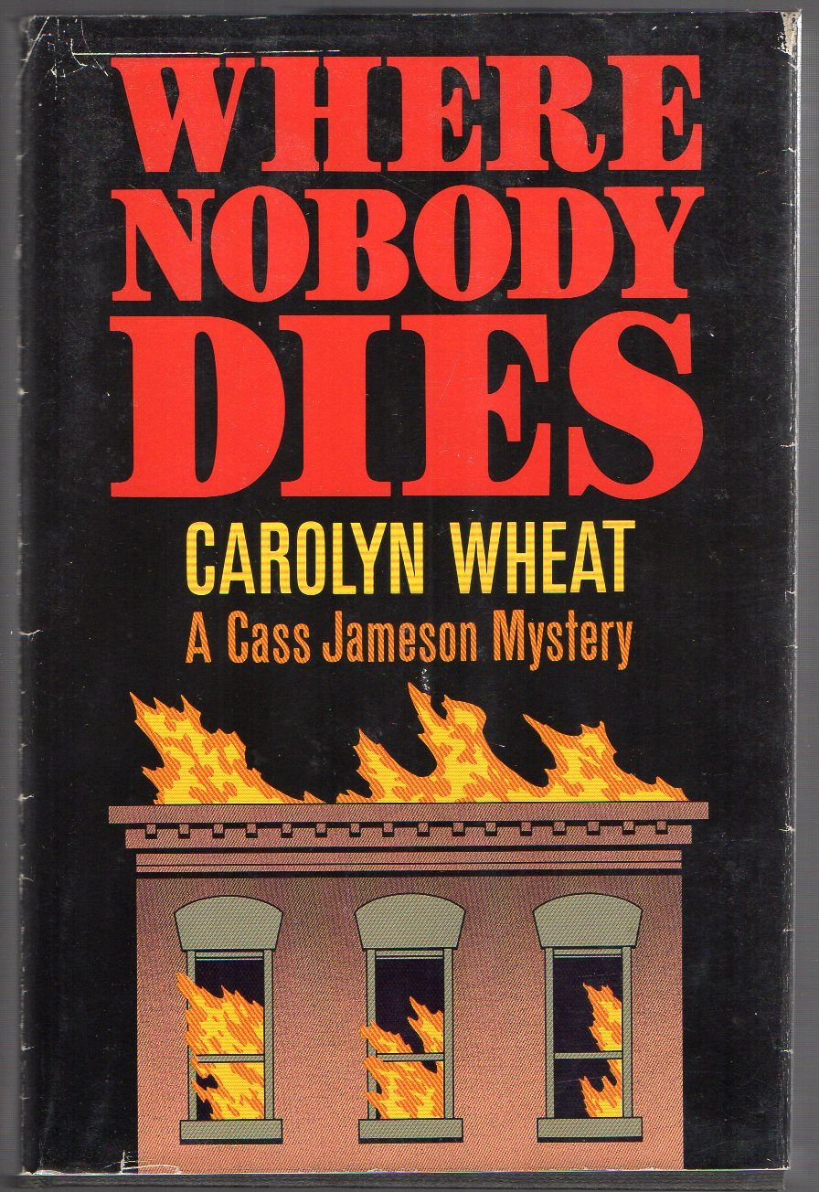Where Nobody Dies A Cass Jameson Mystery By Wheat Carolyn St
