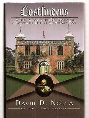 LOSTLINDENS: A FULL ACCOUNT; WITH NEW INFORMATION: Nolta, David D.