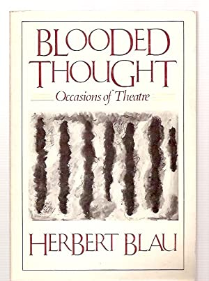 BLOODED THOUGHT: OCCASIONS OF THEATRE