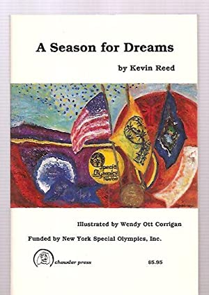 A SEASON FOR DREAMS: Reed, Kevin [illustrated