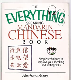 THE EVERYTHING SPEAKING MANDARIN CHINESE BOOK: SIMPLE: Grasso, John-Francis [cover