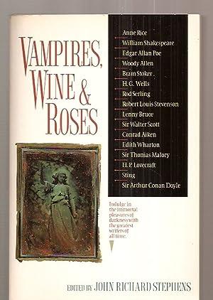 VAMPIRES, WINE & ROSES: Stephens, John Rich