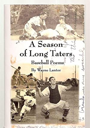 A SEASON OF LONG TATERS: BASEBALL POEMS: Lanter, Wayne [cover