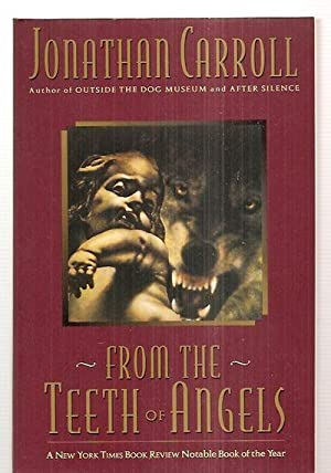 FROM THE TEETH OF ANGELS: Carroll, Jonathan [cover