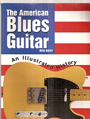 The American Blues Guitar: an Illustrated History