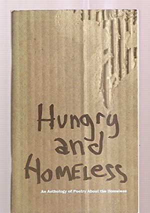 HUNGRY AND HOMELESS: AN ANTHOLOGY OF POETRY: Morin, Mary Lynn