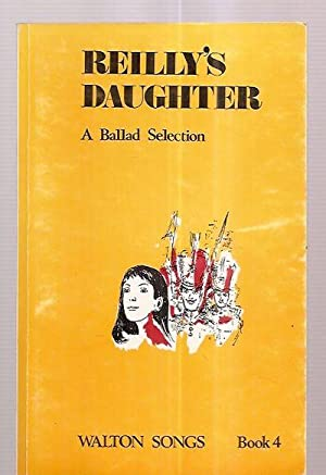 REILLY'S DAUGHTER: A SELECTION OF IRISH SONGS: Anonymously compiled) [Louis