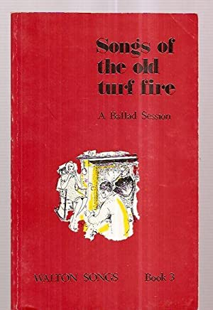SONGS OF THE OLD TURF FIRE [A: Anonymously compiled) [D.