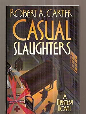 CASUAL SLAUGHTERS [A MYSTERY NOVEL]