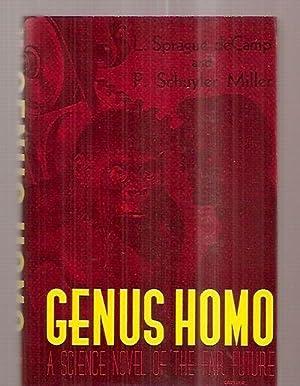 Genus Homo a Science Novel of the: De Camp, L.