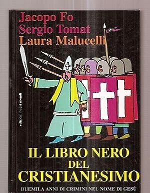 IL LIBRO NERO DEL CRISTIANESIMO [DUEMILA ANNI DI CRIMINI NEL NOME DI GESU]: Fo, Jacopo e Sergio ...