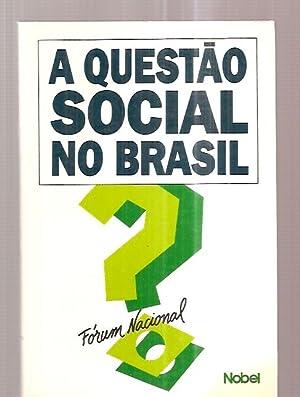 A QUESTAO SOCIAL NO BRASIL: FORUM NACIONAL: Velloso, Joao Paulo