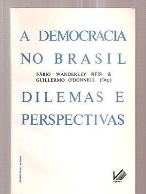 A DEMOCRACIA NO BRASIL: DILEMAS E PERSPECTIVAS: Reis, Fabio Wanderley