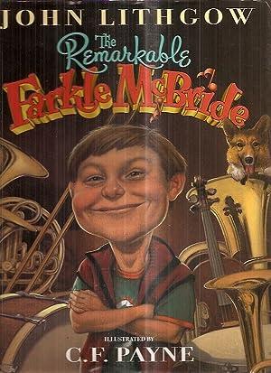 THE REMARKABLE FARKLE MCBRIDE: Lithgow, John [illustrated