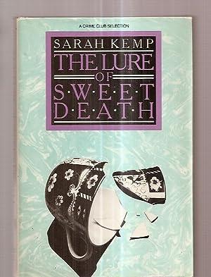 THE LURE OF SWEET DEATH: Kemp, Sarah (pseudonym