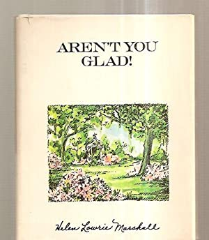 AREN'T YOU GLAD!: Marshall, Helen Lowrie