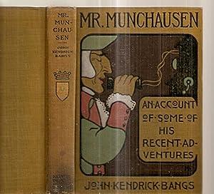 Mr. Munchausen: Being a True an Account: Bangs, John Kendrick