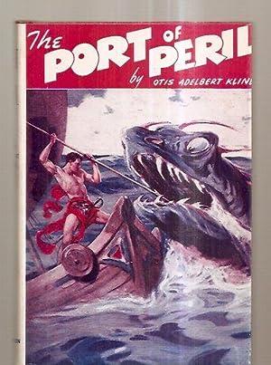 THE PORT OF PERIL [serialized in magazines: Kline, Otis Adelbert