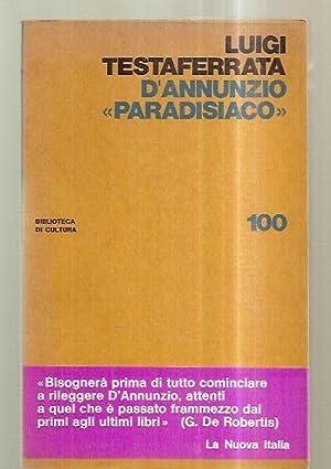 """D'ANNUNZIO """"PARADISIACO"""" [BIBLIOTECA DI CULTURA 100]: Testaferrata, Luigi [G."""