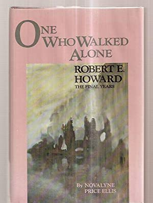 ONE WHO WALKED ALONE [ROBERT E. HOWARD: Howard, Robert E.)