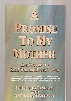 A PROMISE TO MY MOTHER: THE SAGA: Lindsey, DeLois C.