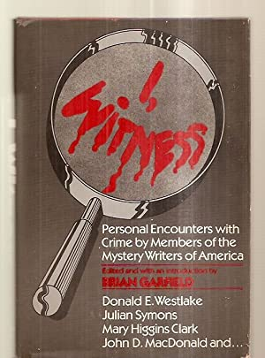 I, WITNESS: PERSONAL ENCOUNTERS WITH CRIME BY: Garfield, Brian (editor)