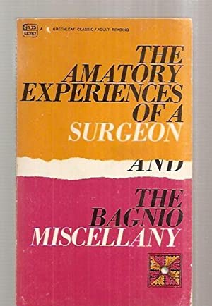 THE AMATORY EXPERIENCES OF A SURGEON: AND: Anonymously authored anthology
